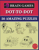 Brain Games Dot To dot 50 Amazing Puzzles for Kids Ages 4 8 PDF