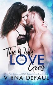 The Way Love Goes: O'Neill Brothers: Sexy Small Town Contemporary Romance