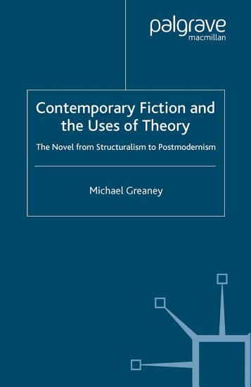 Contemporary Fiction and the Uses of Theory PDF