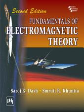 FUNDAMENTALS OF ELECTROMAGNETIC THEORY, Second Edition