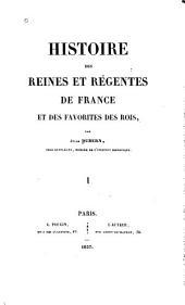 Histoire des reines et régentes de France et des favorites des rois