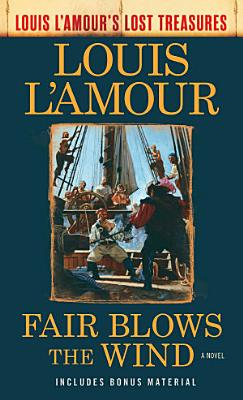 Fair Blows the Wind  Louis L Amour s Lost Treasures