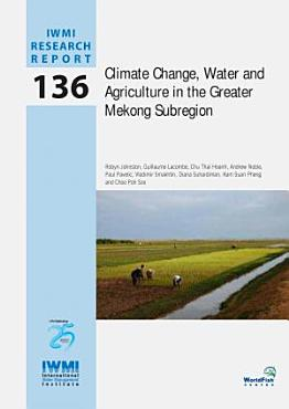 Climate change  water and agriculture in the Greater Mekong Subregion PDF