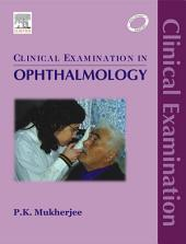Clinical Examination in Ophthalmology - E-Book