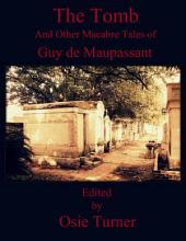 The Tomb And Other Macabre Tales of Guy de Maupassant