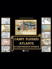 Campi Flegrei. Atlante di cartografia storica