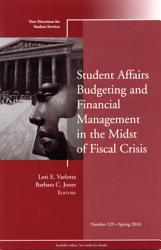 Student Affairs Budgeting And Financial Management In The Midst Of Fiscal Crisis Book PDF