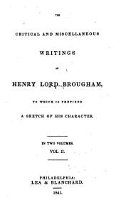 The Critical and Miscellaneous Writings of Henry Lord Brougham: To which is Prefixed a Sketch of His Character ...