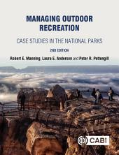Managing Outdoor Recreation, 2nd Edition: Case Studies in the National Parks