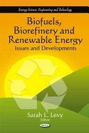 Biofuels, Biorefinery and Renewable Energy