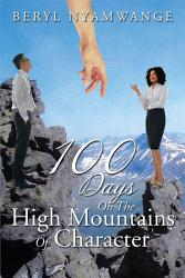 100 Days On The High Mountains Of Character Book PDF