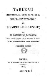 Tableau Historique, Geographique, Militaire et Moral de L'Empire de Russie