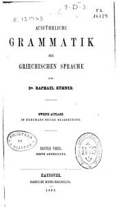 Ausführliche Grammatik der griechischen Sprache: Elementar- und Formenlehre, Teil 1
