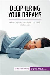 Deciphering Your Dreams: Reveal the mysteries of the world of dreams!