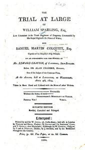 The Trial at Large of William Sparling, and Samuel Martin Colquitt: On an Indictment for the Murder of Edward Grayson : at the Assizes, Held at Lancaster on Wednesday, April 4th 1804