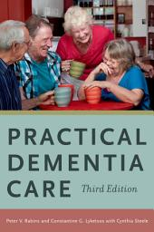 Practical Dementia Care: Edition 3