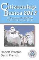Citizenship Basics 2017: 100 Questions in Spanish - U. S. Citizenship Study Guide