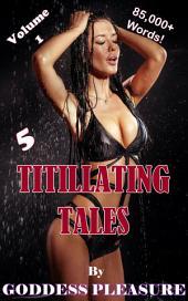 Titillating Tales: Volume 1