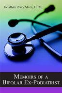 Memoirs of a Bipolar Ex-Podiatrist