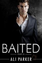 Baited, Part 2: An Office Romance Serial