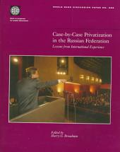 Case-by-case Privatization in the Russian Federation: Lessons from International Experience