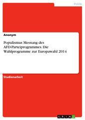 Populismus Messung des AFD-Parteiprogrammes. Die Wahlprogramme zur Europawahl 2014