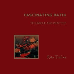Fascinating Batik   Technique and Practice