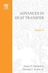 Advances in Heat Transfer: Volume 13