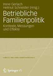 Betriebliche Familienpolitik: Kontexte, Messungen und Effekte