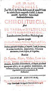 Chiroliturgia; sive, De varia, ac multiplici manus administratione: Lucubrationes juridico-philologicae ...
