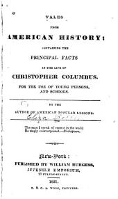 Tales from American History: Containing the Principal Facts in the Life of Christopher Columbus. For the Use of Young Persons and Schools