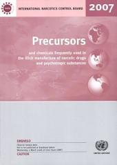 Precursors and Chemicals Frequently Used in the Illicit Manufacture of Narcotic Drugs and Psychotropic Substances 2007