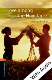 Love among the Haystacks - With Audio Level 2 Oxford Bookworms Library: Edition 3
