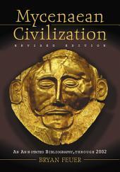 Mycenaean Civilization: An Annotated Bibliography through 2002, rev. ed.