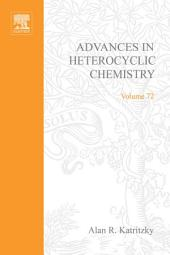 Advances in Heterocyclic Chemistry: Volume 72