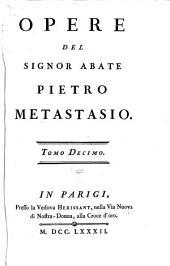 Opere del signor abate Pietro Metastasio..