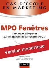 Cas d'école en marketing : MPO Fenêtres: Comment s'imposer sur le marché de la fenêtre PVC ?