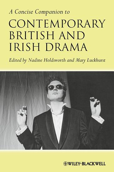 A Concise Companion to Contemporary British and Irish Drama PDF