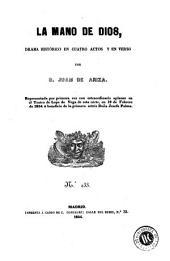 La Mano de Dios: drama histórico en cuatro actos y en verso