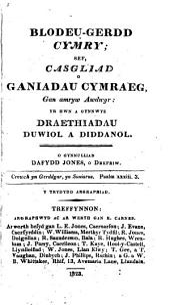 Blodeu-gerdd Cymry; sef, Casgliad o ganiadau Cymraeg, gan amryw awdwyr, o gynnulliad D. Jones, 3. argraph