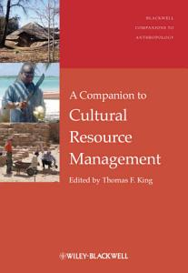A Companion to Cultural Resource Management PDF
