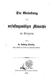 Die Gründung der verfassungsmässigen Monarchie in Belgien