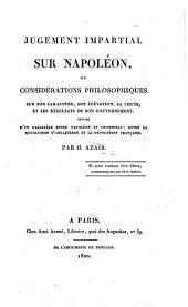 Jugement impartial sur Napoléon, ou considérations philosophiques ... suivies d'un parallèle entre Napoléon et Cromwell; entre la Révolution d'Angleterre et la Révolution française