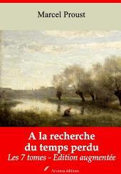 A la recherche de temps perdu (Les 7 tomes): Nouvelle édition augmentée