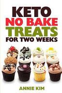 Keto No Bake Treats for Two Weeks