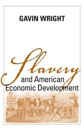 Slavery and American Economic Development: A Novel