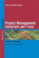 Project management  istruzioni per l uso  Il libro di Osvaldo PDF
