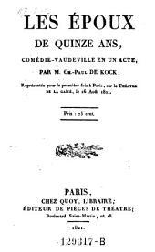 Les epoux de quinze ans, comedie-vaudeville en 1 acte