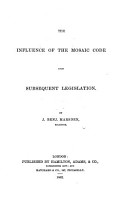 The Influence of the Mosaic Code Upon Subsequent Legislation PDF