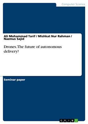 Drones. The future of autonomous delivery?